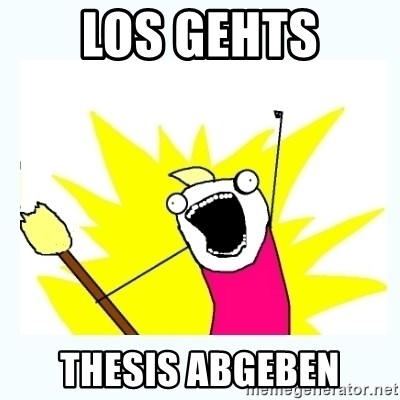 All the things - los gehts Thesis abgeben