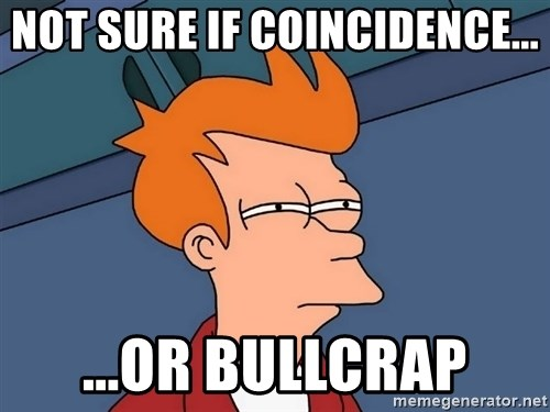 Futurama Fry - not sure if coincidence... ...or bullcrap