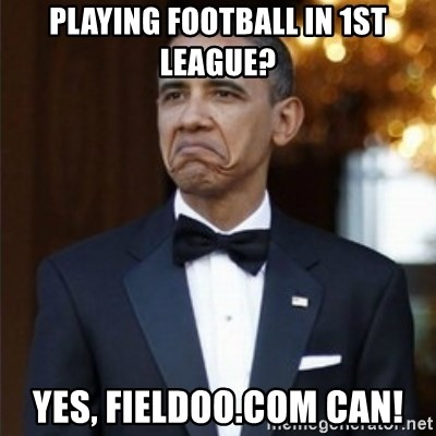 Not Bad Obama - playing football in 1st league? yes, FIeldoo.com can!