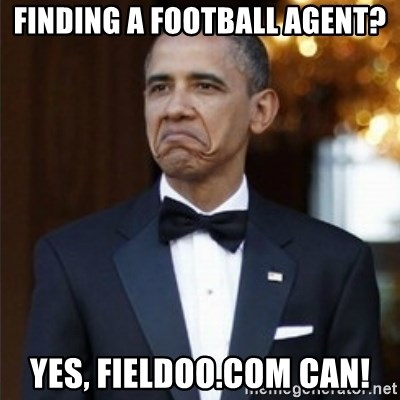 Not Bad Obama - finding a footbalL agent? Yes, fieldoo.com can!