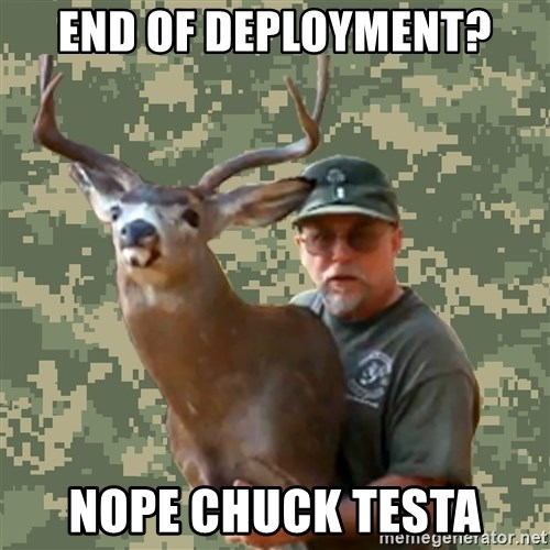Chuck Testa Nope - End of Deployment? NOPE CHUCK TESTA