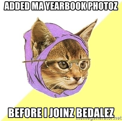 Hipster Kitty - added ma yearbook photoz before i joinz bedalez