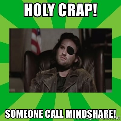Snake Plissken - Holy CRAP! Someone call Mindshare!
