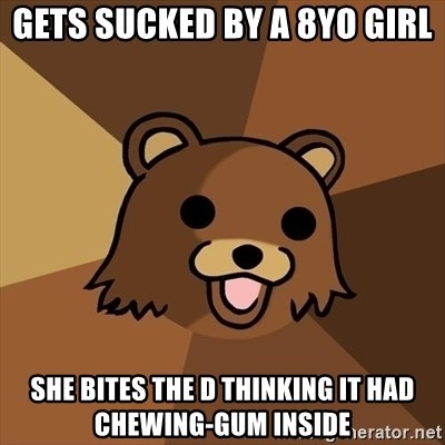 Pedobear - gets sucked by a 8yo girl she bites the d thinking it had chewing-gum inside