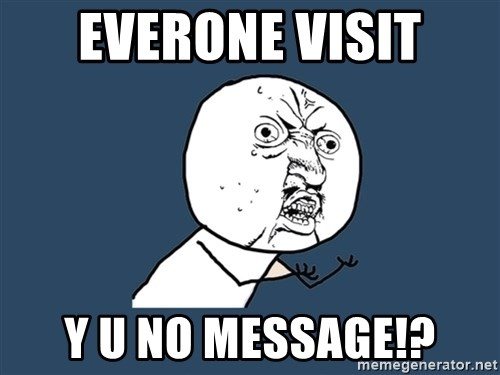 Y U No - Everone visit y u no message!?