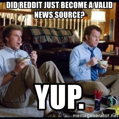 step brothers - Did reddit just become a valid news source? yup.