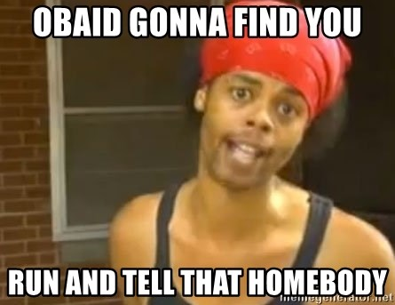 Antoine Dodson - OBAID GONNA FIND YOU RUN AND TELL THAT HOMEBODY