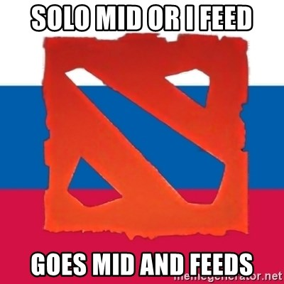 Dota2 Russian - SOLO MID OR I FEED GOES MID AND FEEDS