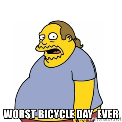 Comic Book Guy Worst Ever -  Worst bicycle day  ever
