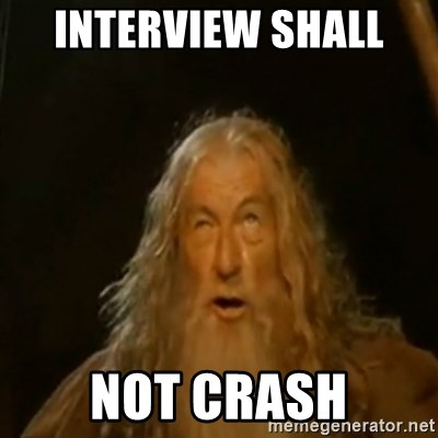 Gandalf You Shall Not Pass - Interview shall  not crash