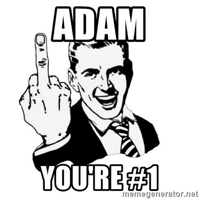 middle finger - adam you're #1