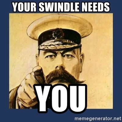 your country needs you - YOUR SWINDLE NEEDS YOU