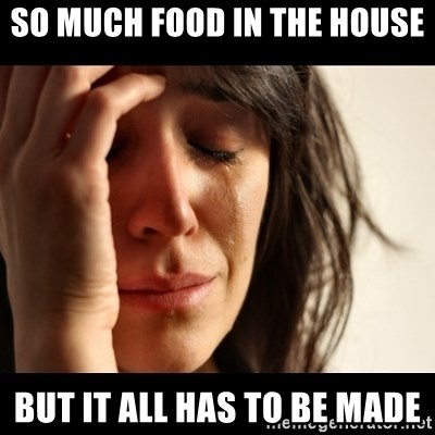 crying girl sad - so much food in the house but it all has to be made