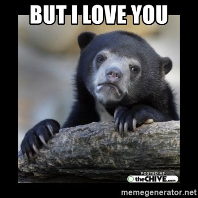sad bear - but i love you