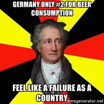 Germany pls - germany only #2 for beer consumption feel like a failure as a country
