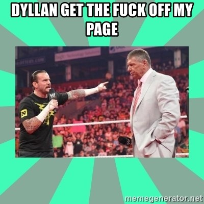 CM Punk Apologize! - dyllan get the fuck off my page
