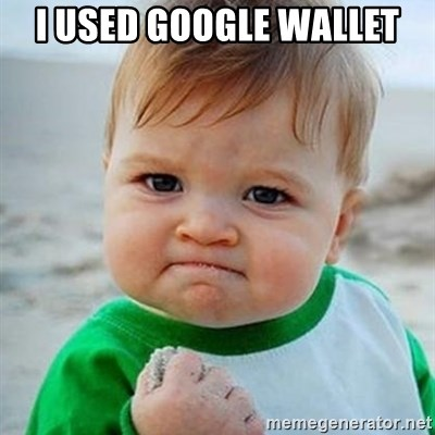 Victory Baby - I used google wallet