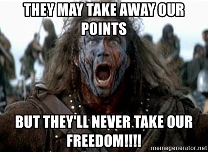 william wallace - They may take away our points but they'll never take our freedom!!!!