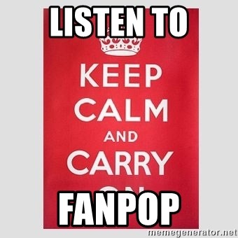 Keep Calm - listen to fanpop