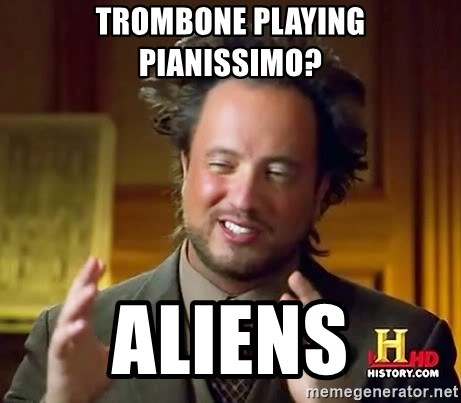 Ancient Aliens - Trombone playing pianissimo? Aliens
