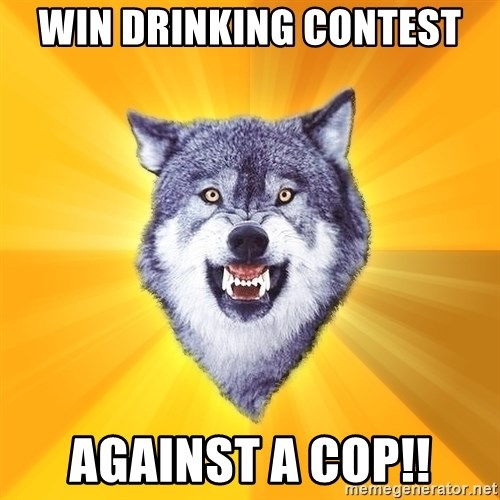 Courage Wolf - WIN DRINKING CONTEST AGAINST A COP!!