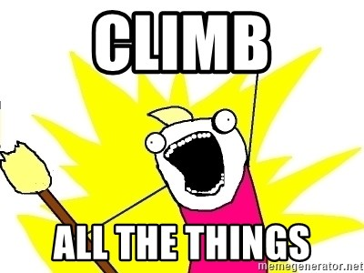 X ALL THE THINGS - CLIMB ALL THE THINGS