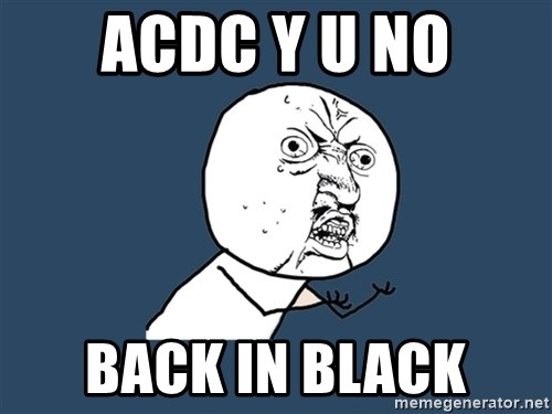 Y U No - acdc y u no back in black