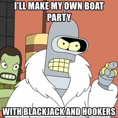 Bender PIMP 2 - I'll make my own boat party With blackjack and hookers