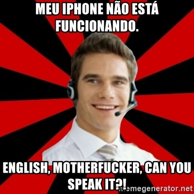 Call Center Craig  - Meu iPhone não está funcionando. ENGLISH, MOTHERFUCKER, CAN YOU SPEAK IT?!