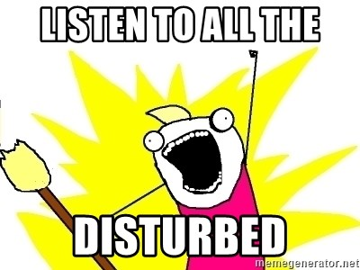 X ALL THE THINGS - Listen to all the disturbed
