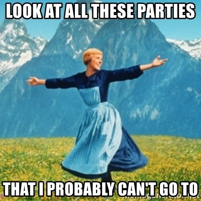 Sound Of Music Lady - Look at all these parties that i probably can't go to
