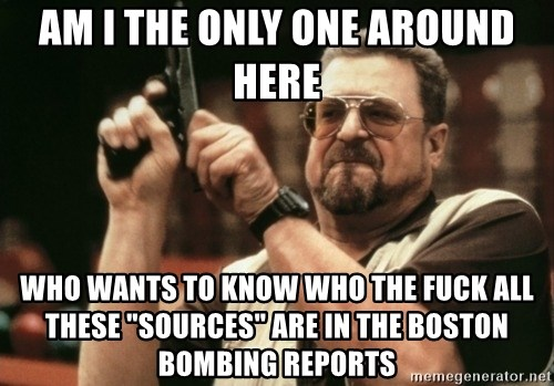 """Walter Sobchak with gun - Am i the only one around here who wants to know who the fuck all these """"sources"""" are in the boston bombing reports"""