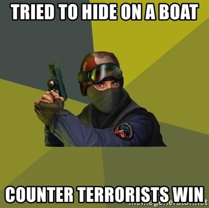 Counter Strike - Tried to hide on a boat counter terrorists win