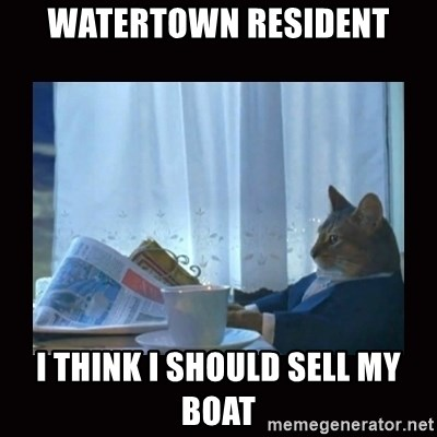 i should buy a boat cat - Watertown Resident I think I should sell my boat