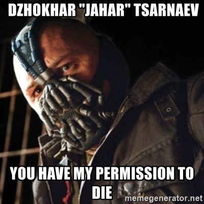 """Only then you have my permission to die -  Dzhokhar """"Jahar"""" Tsarnaev You have my permission to die"""