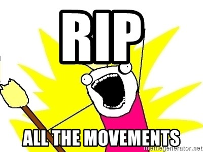 X ALL THE THINGS - RIP  All the movements