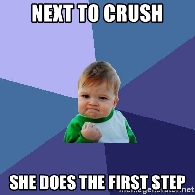 Success Kid - nEXT TO CRUSH SHE DOES THE FIRST STEP
