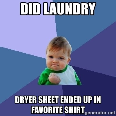 Success Kid - Did laundry dryer sheet ended up in favorite shirt