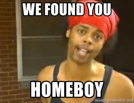 Bed Intruder - We found you Homeboy