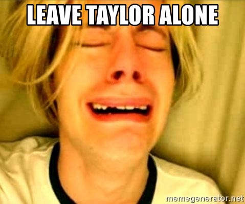 Leave Brittney Alone - leave taylor alone