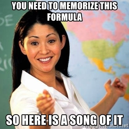 Terrible  Teacher - you need to memorize this formula so here is a song of it