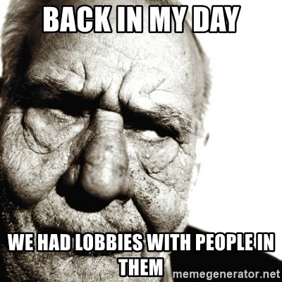 Back In My Day - Back In my day We had lobbies with people in them