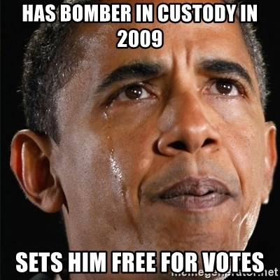 Obama Crying - has bomber in custody in 2009 sets him free for votes