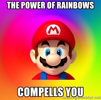 Mario Says - the power of rainbows compells you