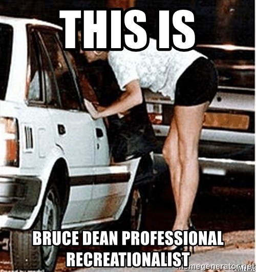 Karma prostitute  - THIS IS bruce dean professional recreationalist