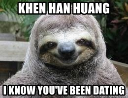 Sexual Sloth - khen han huang i know you've been dating