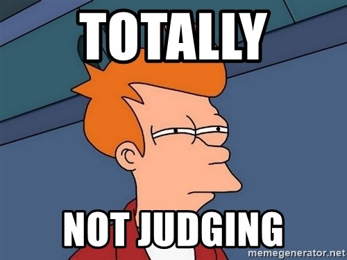 Futurama Fry - TOTALLY  NOT JUDGING