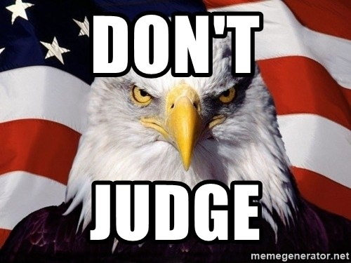 American Pride Eagle - Don't JUDGE