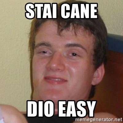 Really Stoned Guy - STAI CANE DIO EASY