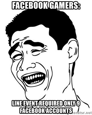 Yao Ming - facebook gamers: LINE EVENT REQUIRED only 9 FACEBOOK ACCOUNTS